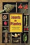 Jouets de plantes : Histoires et secr...