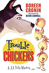 The Trouble with Chickens: A J. J. Tully Mystery (J.J. Tully Mysteries)