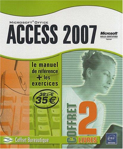 Access 2007 - Coffret de 2 livres : Le manuel de référence + le cahier d'exercices par Pierre Rigollet
