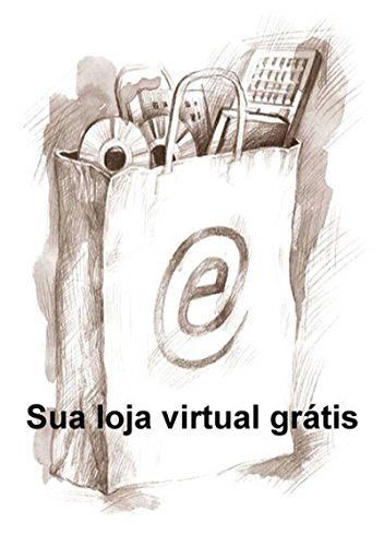 Sua Loja Virtual Grátis (Portuguese Edition) por Rubie José Giordani