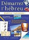 Demarrez l'Hebreu Special Vacances - Cahier de vacances par Efrat