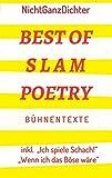 Best of Slam Poetry: Bühnentexte - NichtGanzDichter