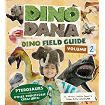 Dino Dana - Dino Field Guide: Pterosaurs and Other Prehistoric Creatures!