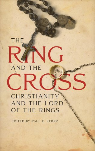 The Ring and the Cross: Christianity and the Lord of the Rings ...