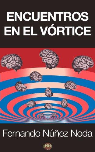 Encuentros en el vórtice por Fernando Núñez Noda
