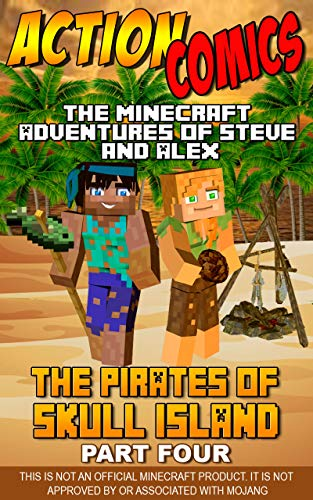 Action Comics: The Minecraft Adventures of Steve and Alex: The Pirates of Skull Island - Part Four (Minecraft Steve and Alex Adventures Book 41) (English Edition)