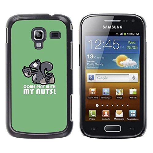 GooooStore/Dura Custodia Rigida della copertura della cassa - Squirrel Nuts Play Come Quote Funny Humow - Samsung Galaxy Ace 2 I8160 Ace II X S7560M