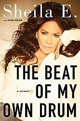 The Beat of My Own Drum: A Memoir by Sheila E. (2014-09-02)