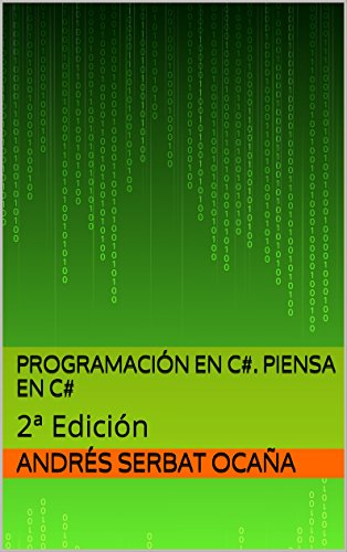 Portada del libro Programación en C#. Piensa en C#: 2ª Edición
