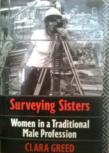 Surveying Sisters: Women in a Traditional Male Profession by Clara H. Greed (1-Nov-1990) Hardcover