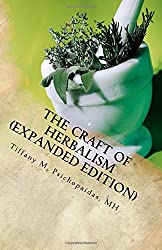 The Craft of Herbalism (Expanded Edition)