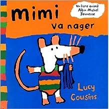 Mimi va nager de Lucy Cousins ( 30 octobre 1996 )