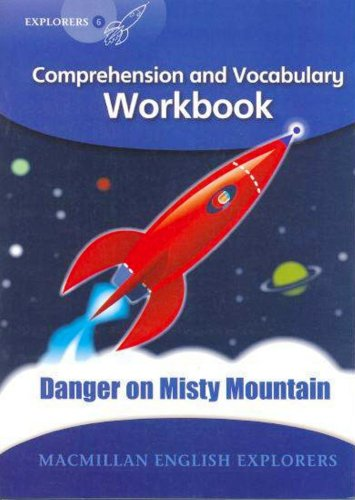 Explorers 6 Danger on Misty Mountain Wb: Comprehension and Vocabulary Workbook (MAC Eng Expl Readers)