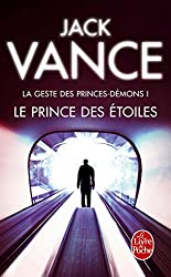 Le Prince des étoiles (La Geste des princes-démons, tome 1) (Science-fiction)