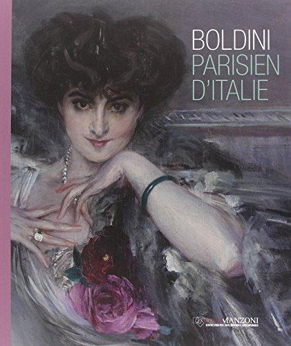 Boldini. Parisien d'Italie. Catalogo della mostra (Milano, 24 ottobre-18 gennaio 2015). Ediz. illustrata por Enzo Savoia