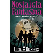 Nostalgia Fantasma: Una novela en español de misterio cozy (Zach Dane, detective de lo sobrenatural, libros de misterio nº 3)