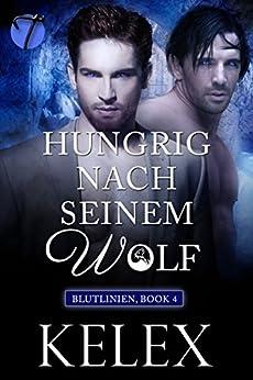 Hungrig nach seinem Wolf (Blutlinien 4)