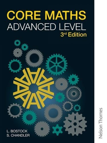 Core Maths Advanced Level 3rd Edition by Bostock, L, Chandler, F S (2013) Paperback