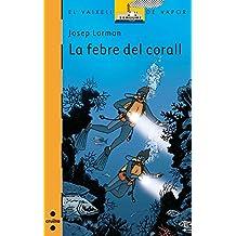 La febre del corall (eBook-ePub) (Barco de Vapor Naranja)