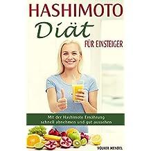 Hashimoto Diät für Einsteiger Mit der Hashimoto Ernährung schnell abnehmen und gut aussehen