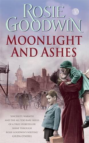 Moonlight and Ashes by Rosie Goodwin (2007-06-28)