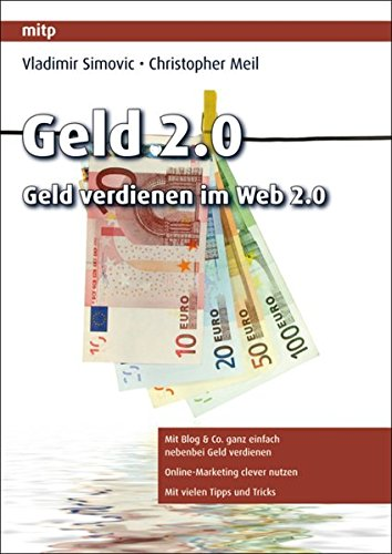 Geld 2.0 - Geld verdienen im Web 2.0 (mitp Business) - Partnerlink