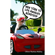 New York to Los Angeles Roadtrip (Epic Road Trips Book 2)