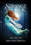 Strange Luck by Amie Irene Winters