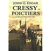 Cressy and Poictiers - The Story of the Black Prince's Page: An Historical Novel
