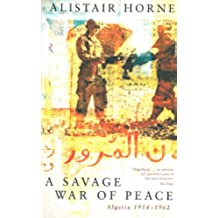 A Savage War of Peace: Algeria 1954-1962 (English Edition)