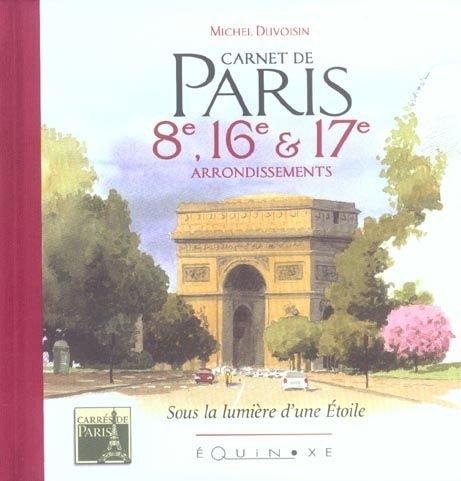 Carnet de Paris 8e,16e,17e Arrondts
