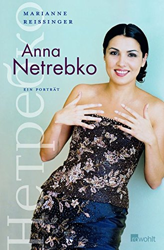 Anna Netrebko: Ein Porträt