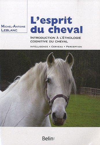 L'esprit du cheval : Introduction à l'éthologie cognitive du cheval
