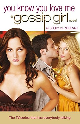 Gossip Girl 02. You Know You Love Me.