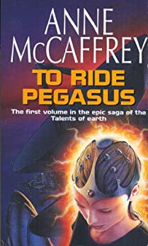 To Ride Pegasus (The Talent Series Book 1) by [McCaffrey, Anne]