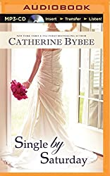 Single by Saturday (Weekday Brides) by Catherine Bybee (2014-04-06)