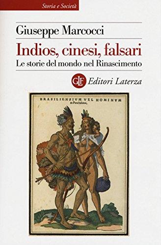 Indios, cinesi, falsari. Le storie del mondo nel Rinascimento