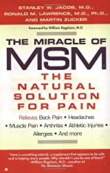 The Miracle of MSM: The Natural Solution for Pain by Stanley W.M.D. Jacob (1999-12-01)
