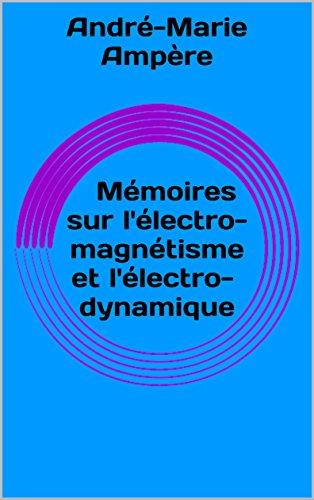 En ligne téléchargement Mémoires sur l'électromagnétisme et l'électrodynamique pdf