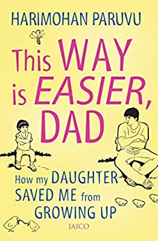 This way is easier Dad! by [Paruvu, Harimohan]