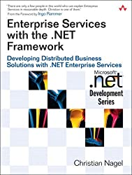 Enterprise Services with the .NET Framework: Developing Distributed Business Solutions with .NET Enterprise Services by Christian Nagel (2005-06-13)