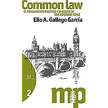 Common Law: El pensamiento político y jurídico de Sir Edward Coke (Minima Politica nº 2)