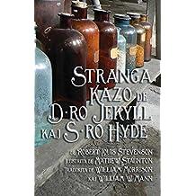 Stranga Kazo de D-ro Jekyll kaj S-ro Hyde: Strange Case of Dr Jekyll and Mr Hyde in Esperanto
