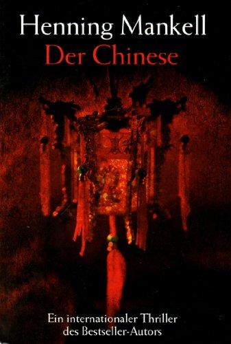 Der Chinese : Kriminalroman. Henning Mankell. Aus dem Schwed. von Wolfgang Butt: Alle Infos bei Amazon