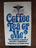 Coffee, Tea or Me?