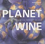 Planet Wine: A Grape by Grape Visual Guide to the Contemporary Wine World