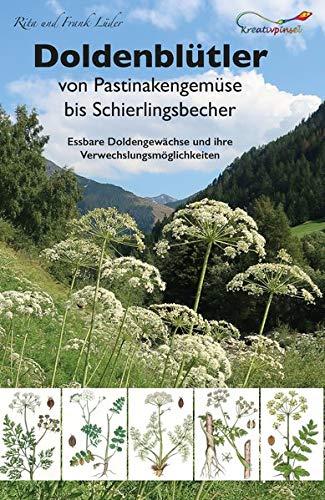 Doldenblütler von Pastinakengemüse bis Schierlingsbecher: Essbare Doldengewächse und ihre Verwechslungsmöglichkeiten