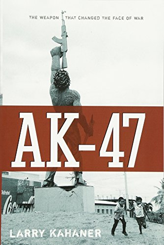 AK 47: The Weapon That Changed the Face of War