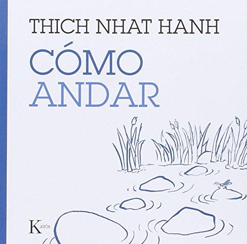 Cómo Andar (Esenciales del mindfuness) por Thich Nhat Hanh
