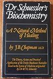 Dr. Schuessler's Biochemistry: Natural Method of Healing